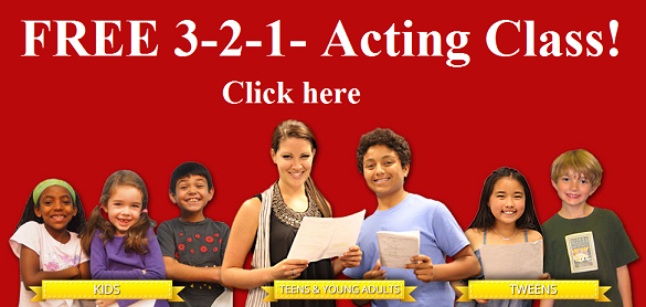 Schedule a complimentary acting class here at 3-2-1- Acting School for kids, teens and young adult actors.